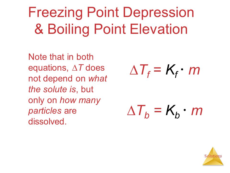 Freezing Point Depression & Boiling Point Elevation