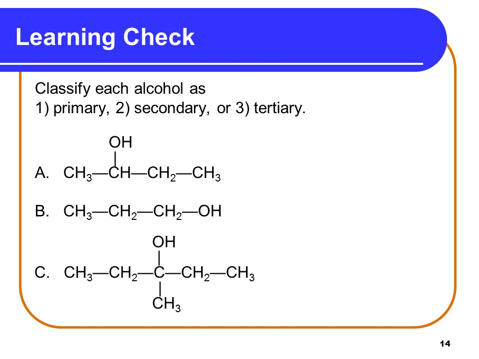 Learning Check 1) primary, 2) secondary, or 3) tertiary. OH  