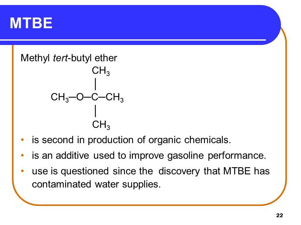 MTBE Methyl tert-butyl ether CH3 │ CH3─O─C─CH3