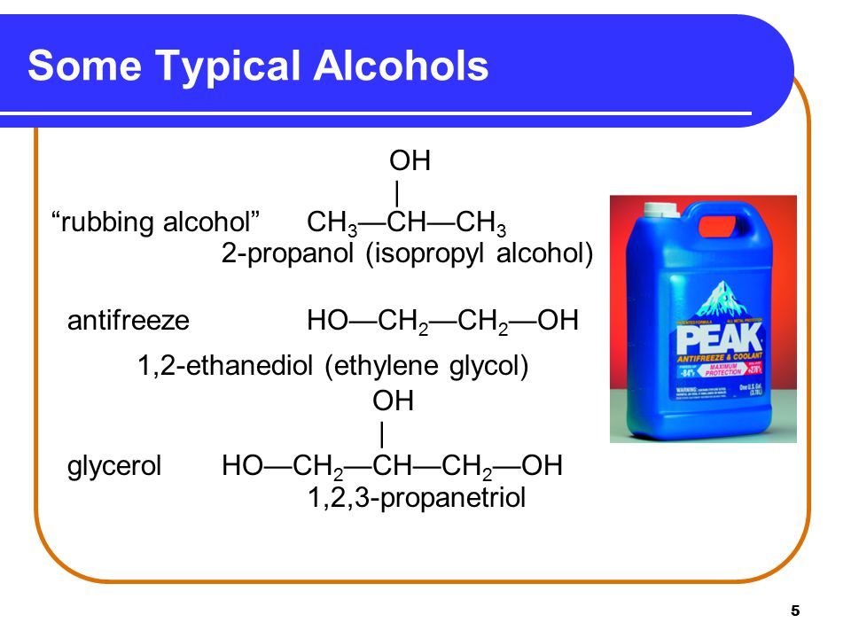 Some Typical Alcohols   rubbing alcohol CH3—CH—CH3