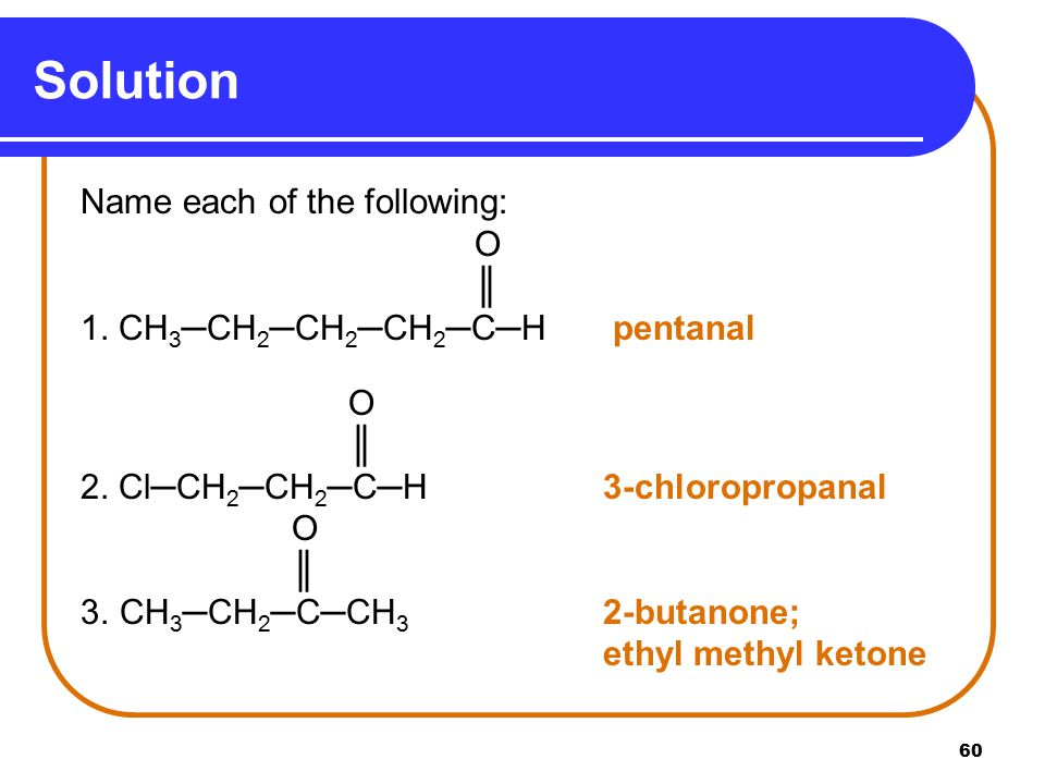 Solution Name each of the following: O ║