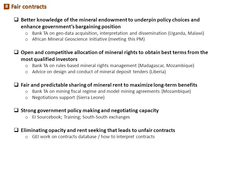 Fair contracts 8. Better knowledge of the mineral endowment to underpin policy choices and enhance government's bargaining position.