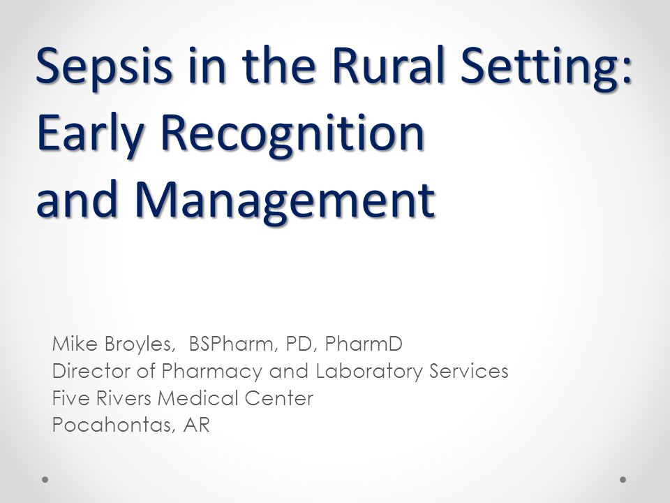 Sepsis in the Rural Setting: Early Recognition and Management
