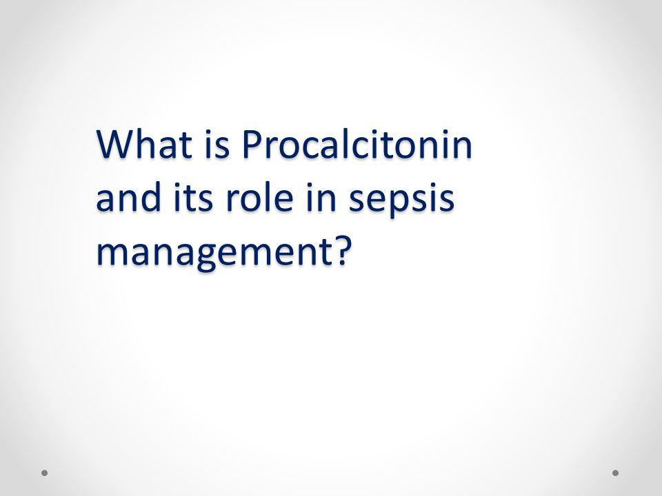 What is Procalcitonin and its role in sepsis management