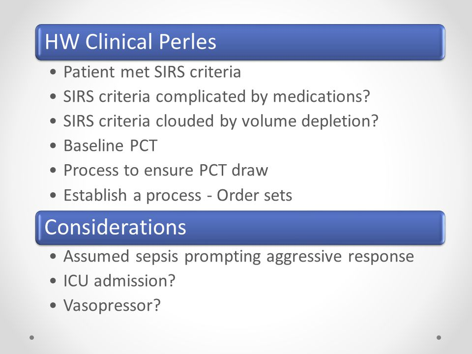 HW Clinical Perles Considerations Patient met SIRS criteria
