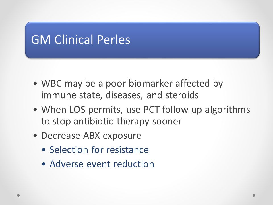 GM Clinical Perles WBC may be a poor biomarker affected by immune state, diseases, and steroids.