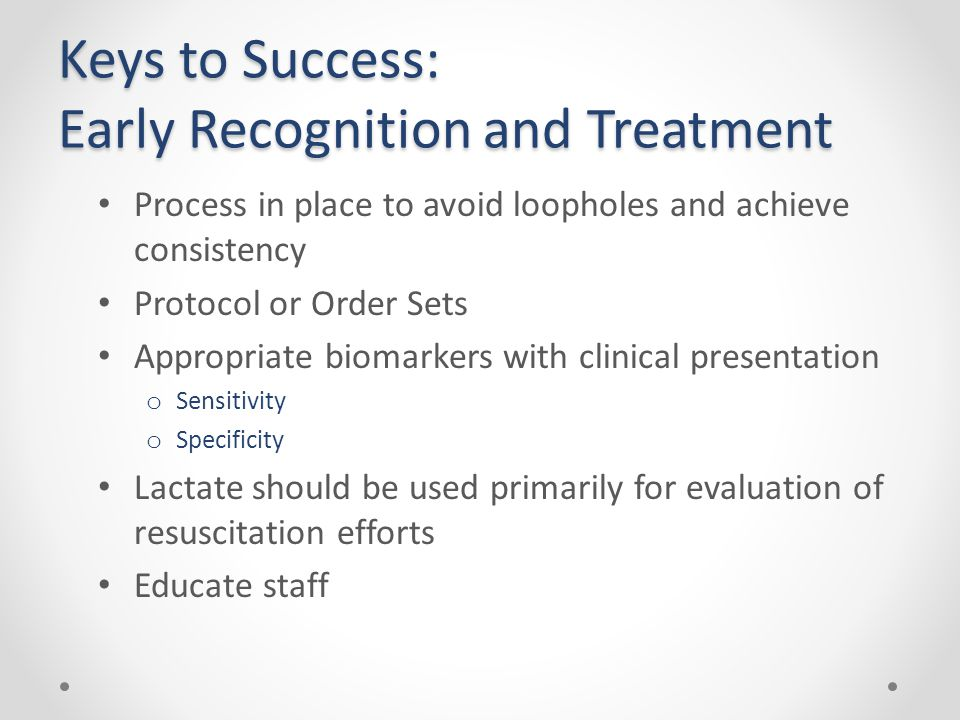 Keys to Success: Early Recognition and Treatment
