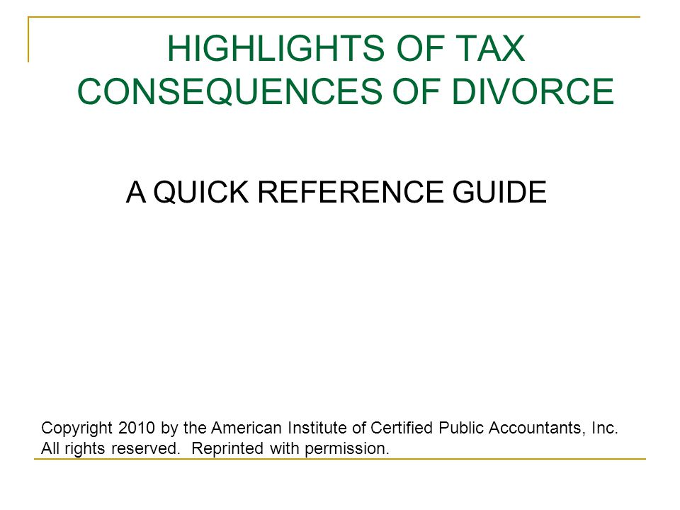 HIGHLIGHTS OF TAX CONSEQUENCES OF DIVORCE