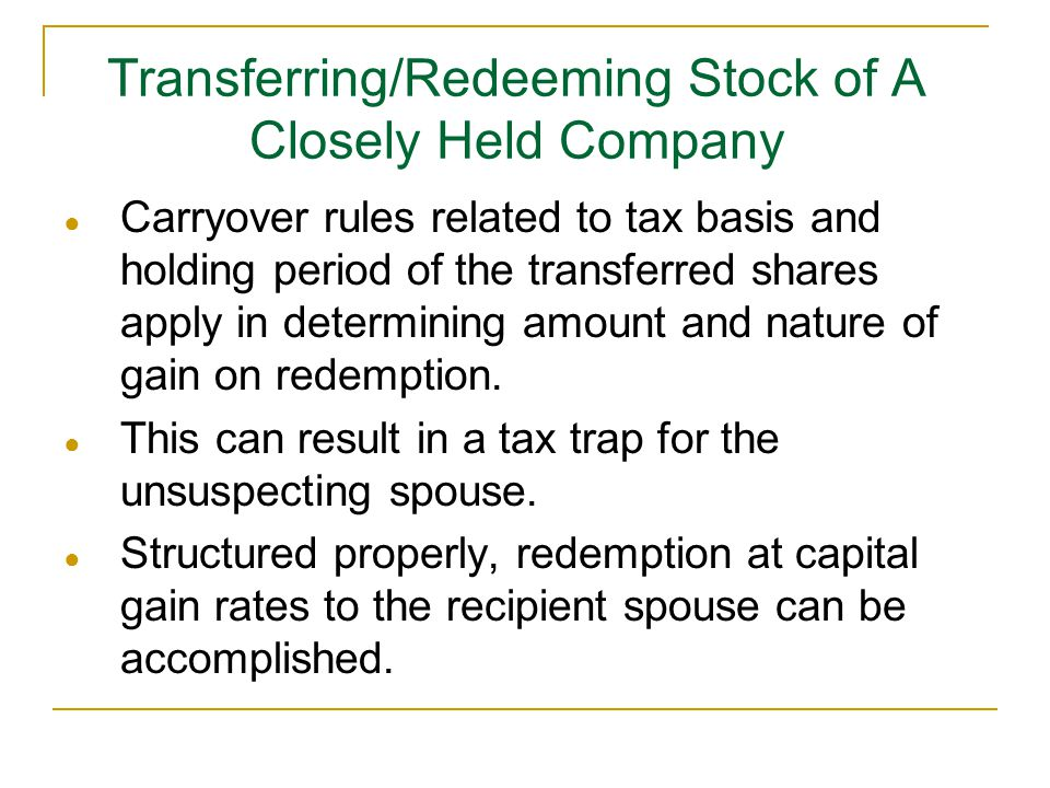 Transferring/Redeeming Stock of A Closely Held Company