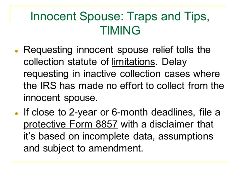 Innocent Spouse: Traps and Tips, TIMING