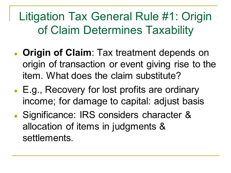 Litigation Tax General Rule #1: Origin of Claim Determines Taxability