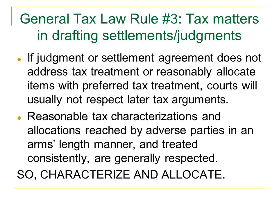 General Tax Law Rule #3: Tax matters in drafting settlements/judgments