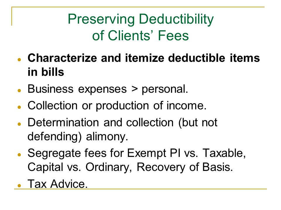 Preserving Deductibility of Clients' Fees