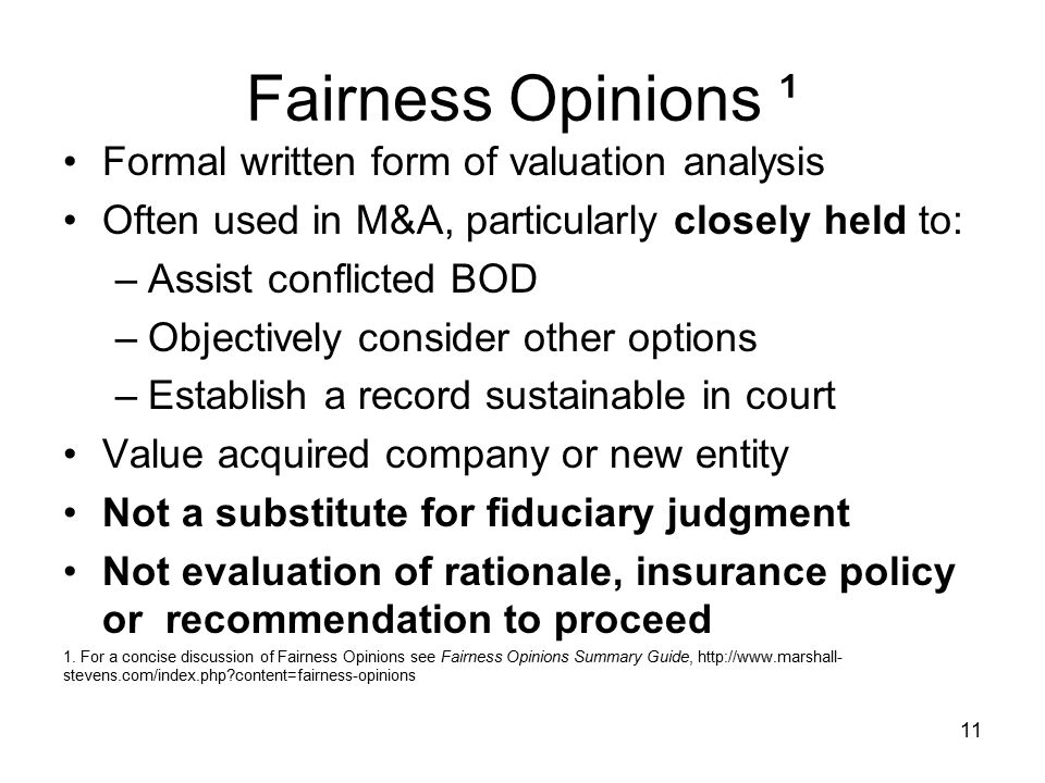 Fairness Opinions ¹ Formal written form of valuation analysis