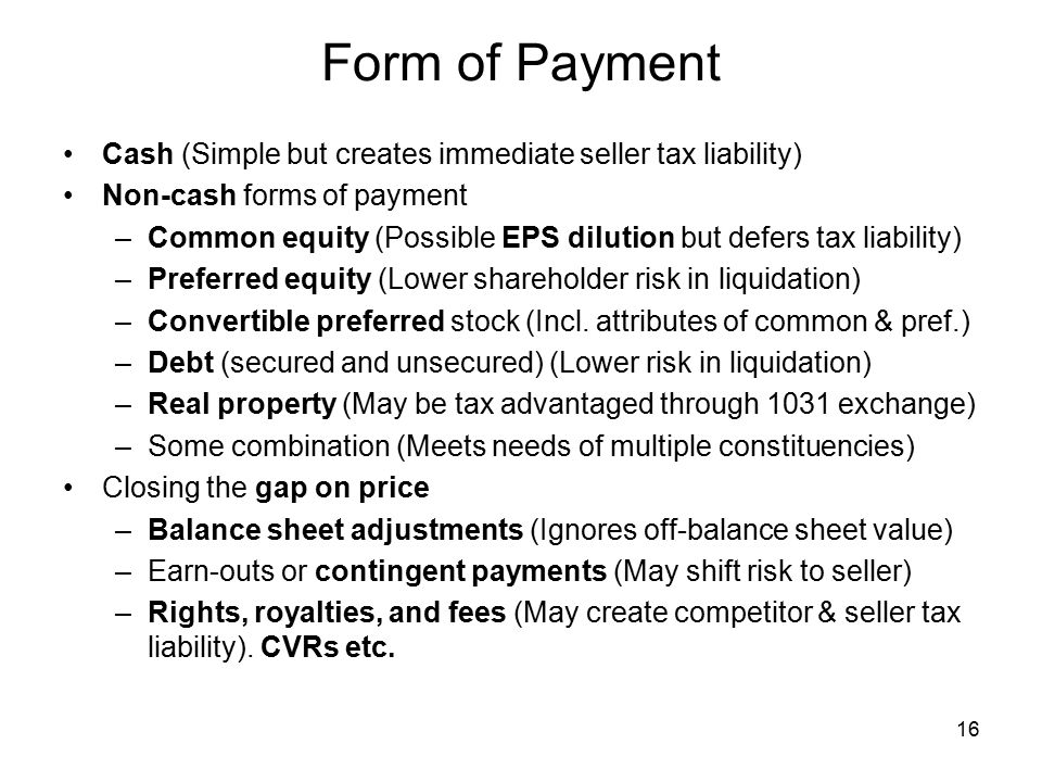 Form of Payment Cash (Simple but creates immediate seller tax liability) Non-cash forms of payment.