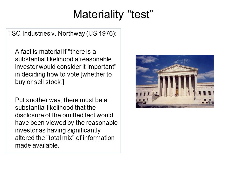 Materiality test TSC Industries v. Northway (US 1976):
