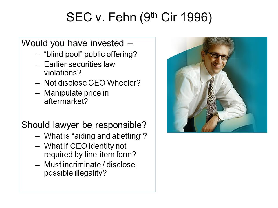 SEC v. Fehn (9th Cir 1996) Would you have invested –