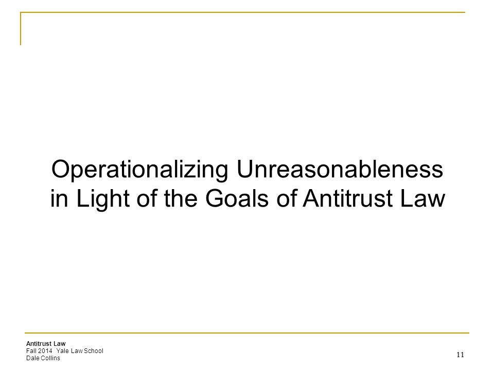 Operationalizing Unreasonableness in Light of the Goals of Antitrust Law