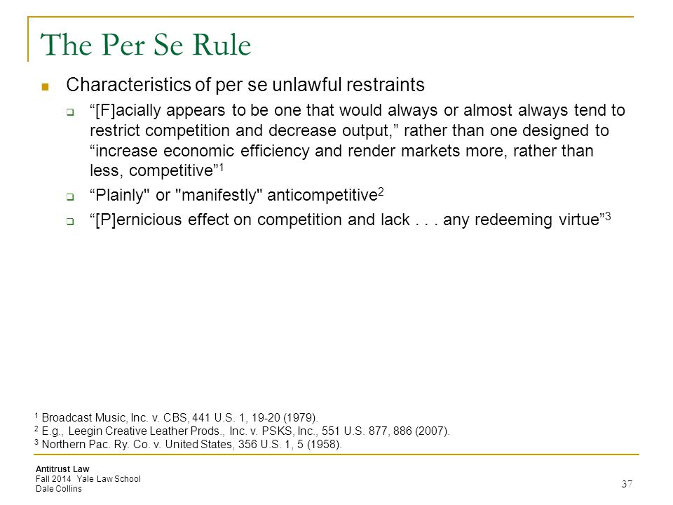 The Per Se Rule Characteristics of per se unlawful restraints