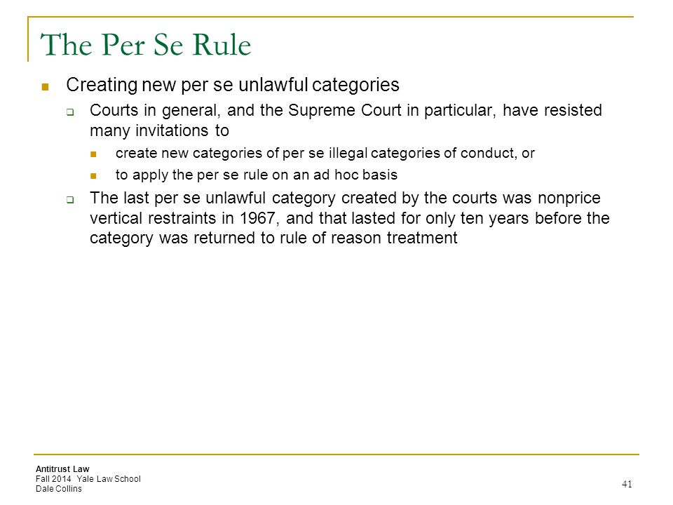 The Per Se Rule Creating new per se unlawful categories