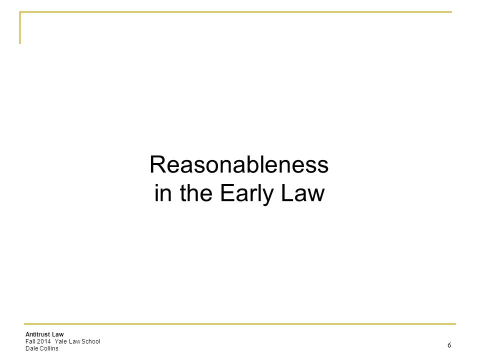Reasonableness in the Early Law