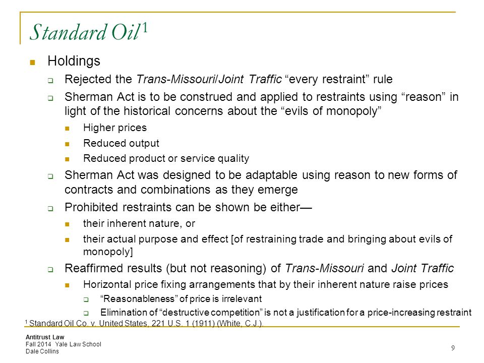Standard Oil 1 Holdings. Rejected the Trans-Missouri/Joint Traffic every restraint rule.