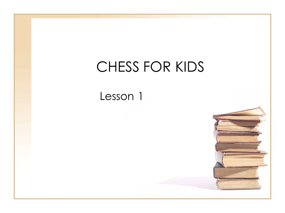 CHESS FOR KIDS Lesson 1
