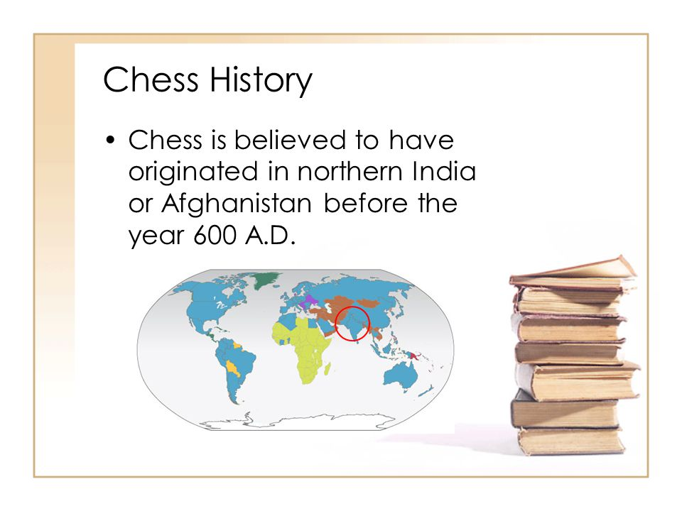 Chess History Chess is believed to have originated in northern India or Afghanistan before the year 600 A.D.