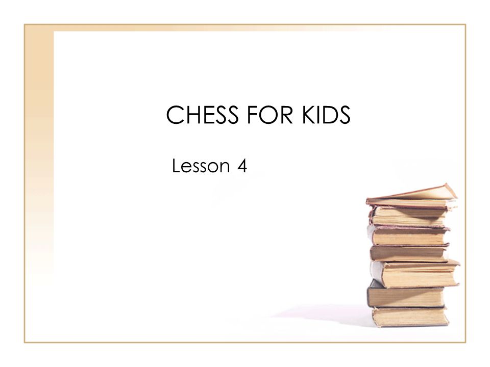 CHESS FOR KIDS Lesson 4