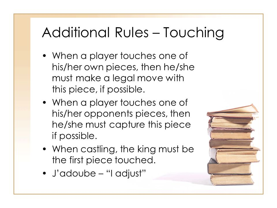 Additional Rules – Touching