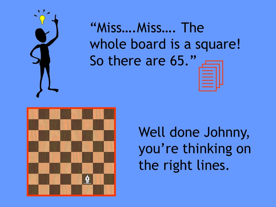 4 Miss….Miss…. The whole board is a square! So there are 65.
