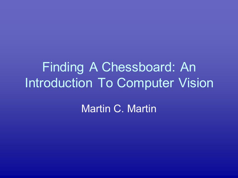 Finding A Chessboard: An Introduction To Computer Vision