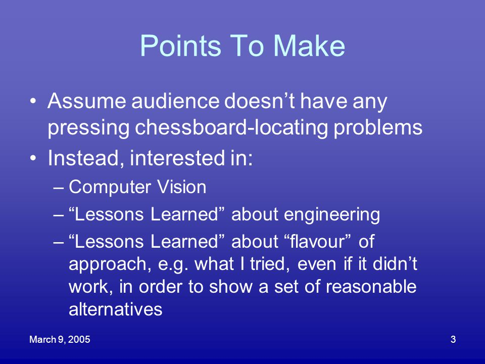 Points To Make Assume audience doesn't have any pressing chessboard-locating problems. Instead, interested in: