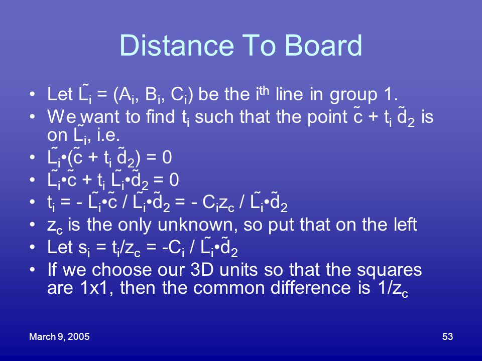 Distance To Board Let Li = (Ai, Bi, Ci) be the ith line in group 1.