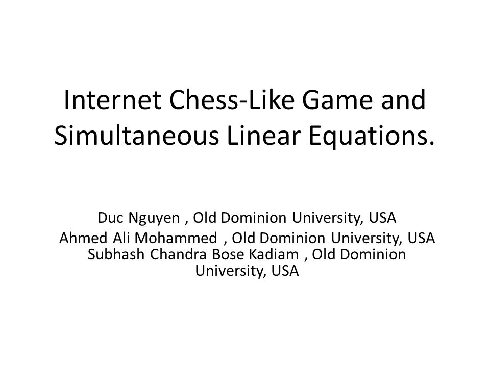 Internet Chess-Like Game and Simultaneous Linear Equations.