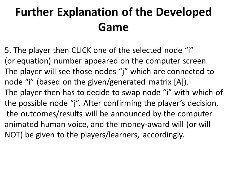 Further Explanation of the Developed Game