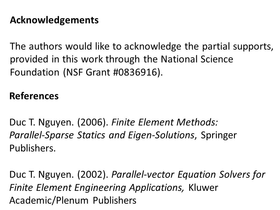 Acknowledgements The authors would like to acknowledge the partial supports, provided in this work through the National Science.
