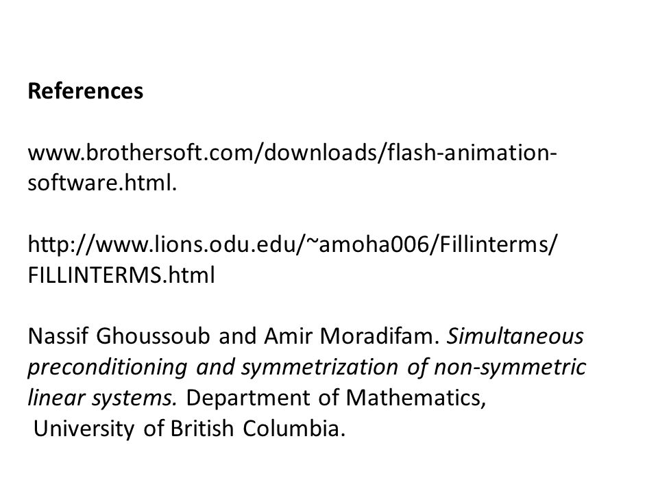 References www.brothersoft.com/downloads/flash-animation- software.html. http://www.lions.odu.edu/~amoha006/Fillinterms/