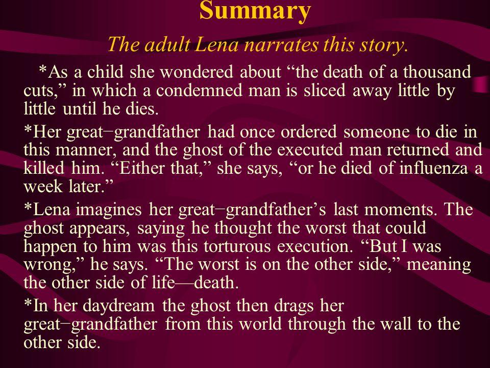 Summary The adult Lena narrates this story.