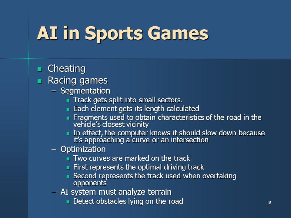 AI in Sports Games Cheating Racing games Segmentation Optimization