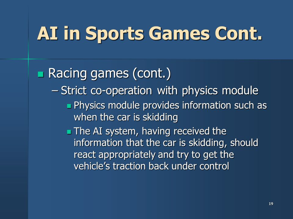 AI in Sports Games Cont. Racing games (cont.)