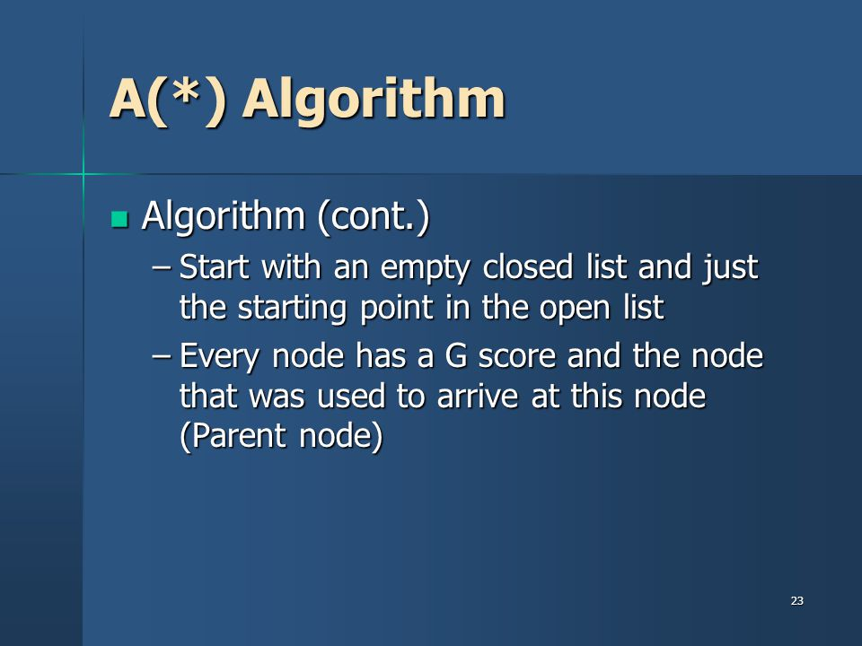 A(*) Algorithm Algorithm (cont.)