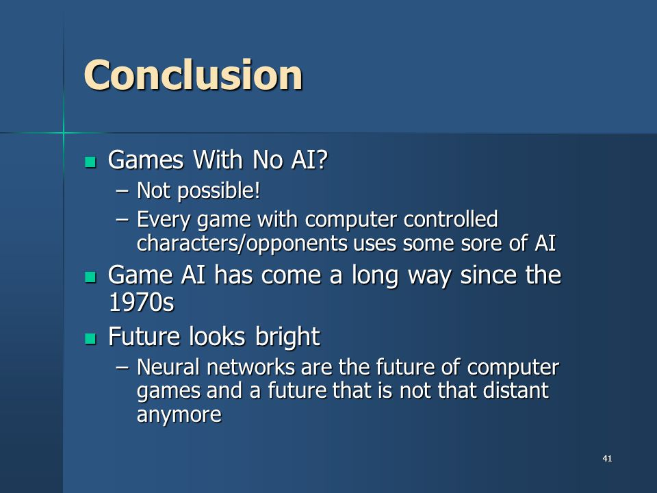 Conclusion Games With No AI