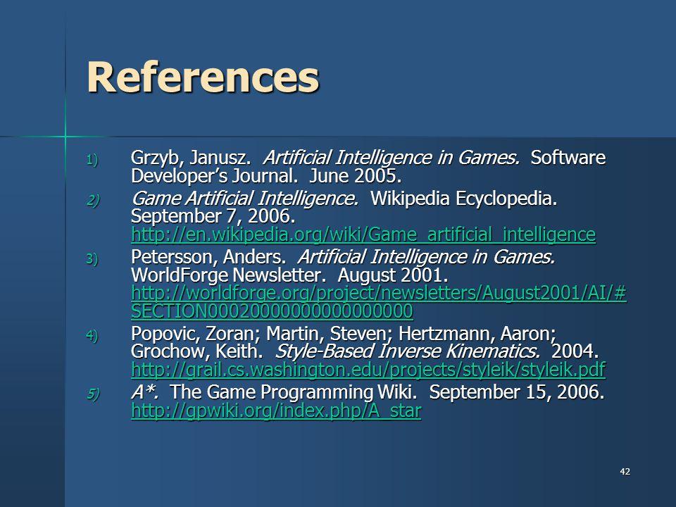 References Grzyb, Janusz. Artificial Intelligence in Games. Software Developer's Journal. June 2005.