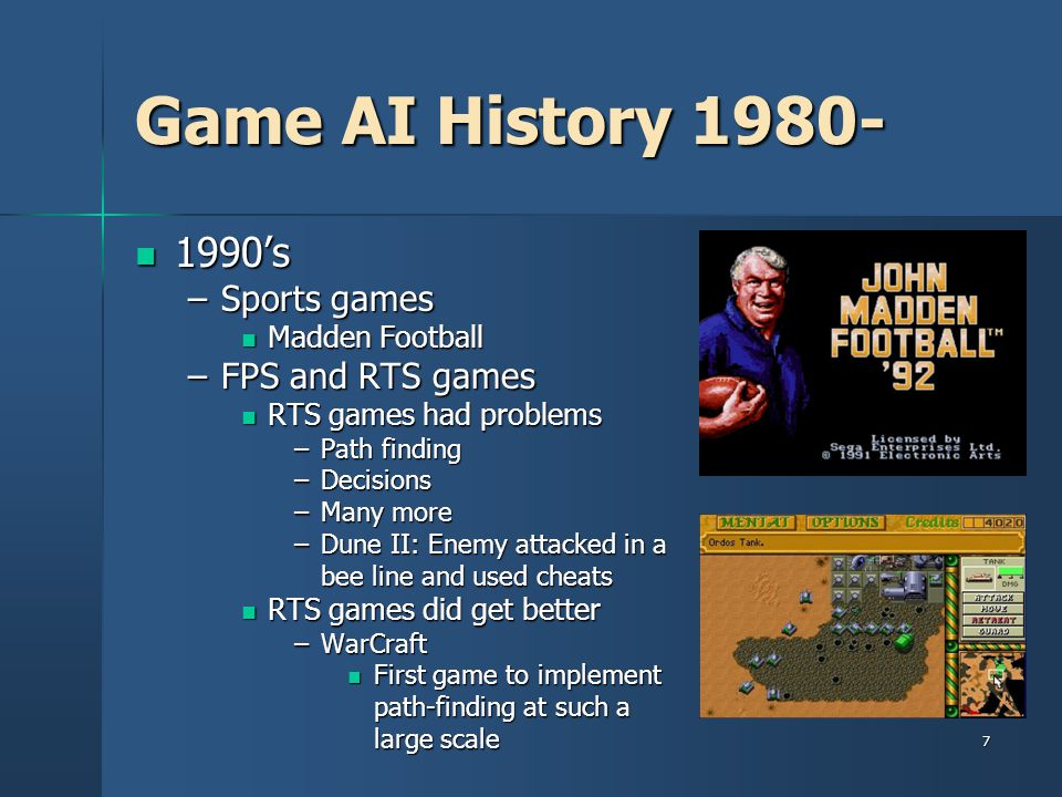 Game AI History 1980- 1990's Sports games FPS and RTS games
