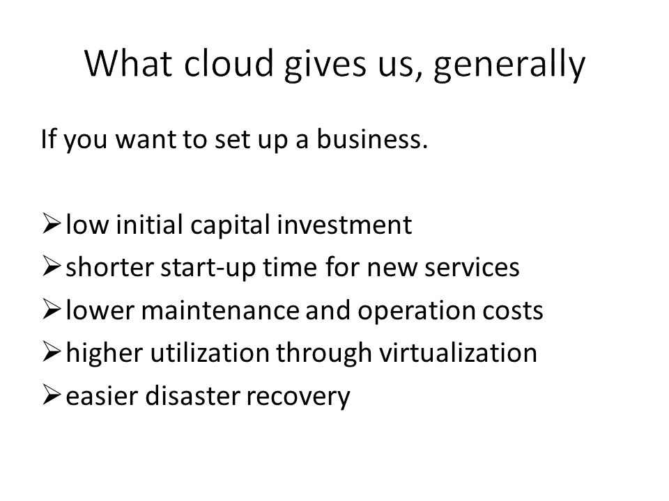 What cloud gives us, generally