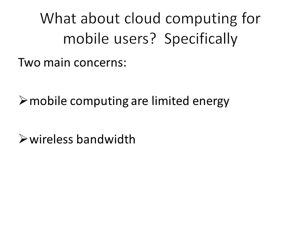 What about cloud computing for mobile users Specifically