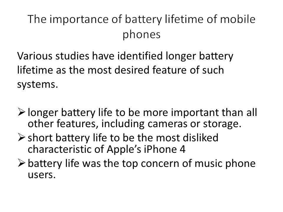 The importance of battery lifetime of mobile phones