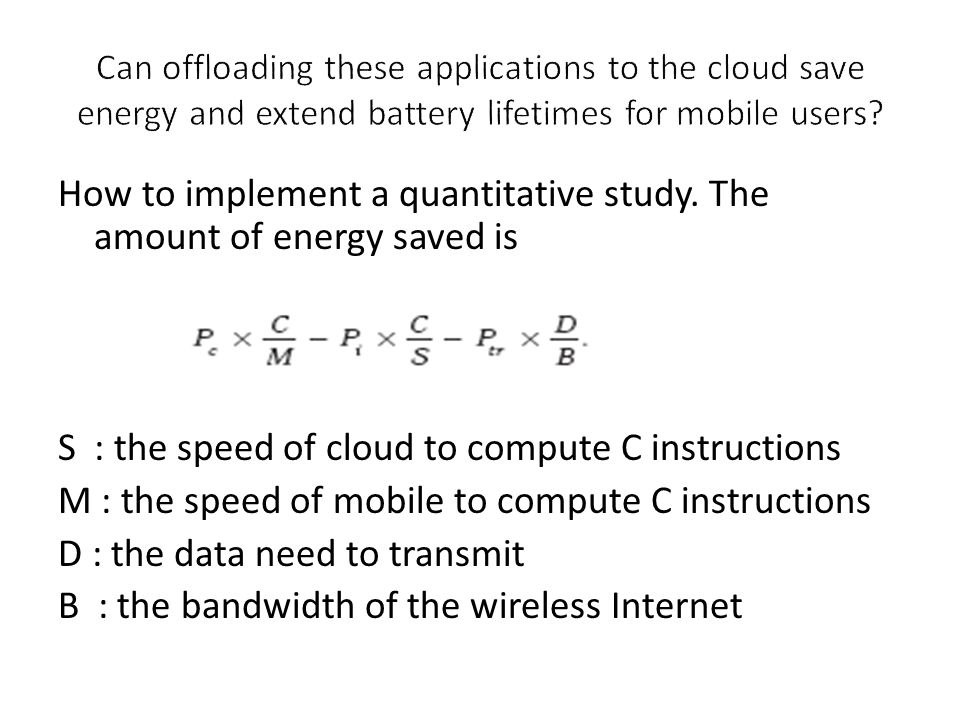 Can offloading these applications to the cloud save energy and extend battery lifetimes for mobile users