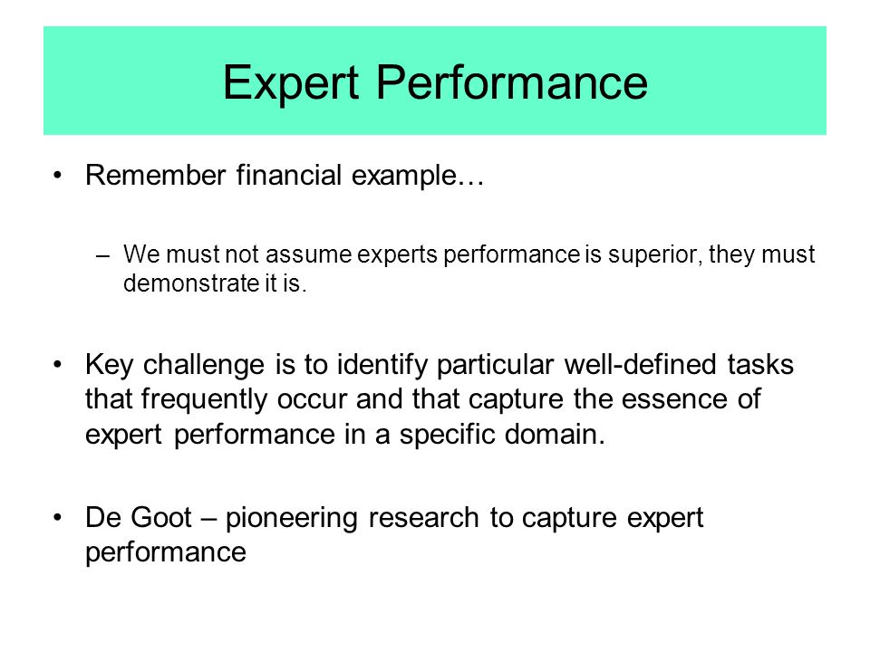 Expert Performance Remember financial example…